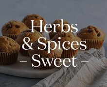Herbs and Spice - Sweet -