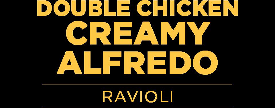 Double Chicken Creamy Alfredo Ravioli