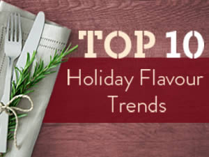 Top 10 Holiday Flavour Trends